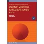 【预订】Quantum Mechanics for Nuclear Structure, Volume 1: A pr