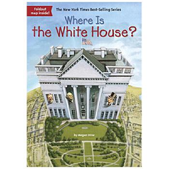 华研原版 白宫在哪里 英文原版 Where Is the White House? 英文儿童桥梁章节书 中小学生读物 全英文版进口英语书正版 书末附年代表及折页地图 纽约时报畅销书