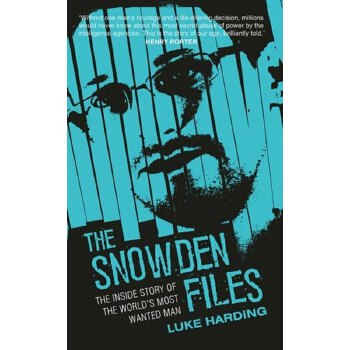 The Snowden Files: The True Inside Story on the World's Most Wanted Man