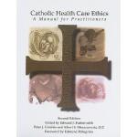 【预订】Catholic Health Care Ethics: A Manual for Practitioners