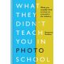 现货 摄影学校没有教你的东西 英文原版 What They Didn't Teach You in Photo School 你需要知道什么才能在这个行业成功