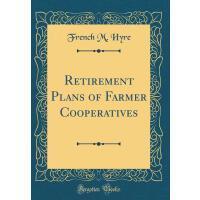 【预订】Retirement Plans of Farmer Cooperatives (Classic Reprin