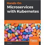 【预订】Hands-On Microservices with Kubernetes 9781789805468