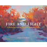【预订】Fire and Light: A Method of Painting for Artists Who Lo