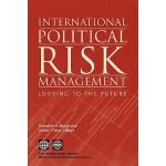 【预订】International Political Risk Management: Looking to the