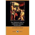 【预订】The Children's Book of Celebrated Pictures (Illustrated