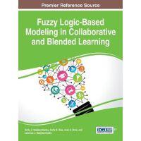 【预订】Fuzzy Logic-Based Modeling in Collaborative and Blended