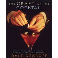 The Craft of the Cocktail: Everything You Need to Know to Be