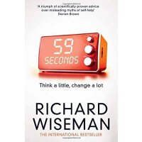 59 Seconds How Psychology Can Improve Your Life in Less Tha