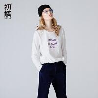 折 初语2017秋装新款 圆领白色字母印花纯棉长袖T恤女宽松上衣潮