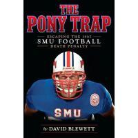 【预订】The Pony Trap: Escaping the 1987 Smu Football Death Pen