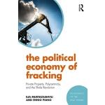 【预订】The Political Economy of Fracking: Private Property, Po