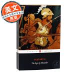 亚历山大时代 英文原版 The Age of Alexander 进口书 历史学著作 罗马传记学家普鲁塔克 Pluta