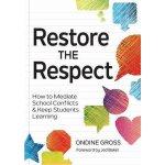 【预订】Restore the Respect: How to Mediate School Conflicts an