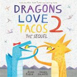 英文原版 爱吃玉米饼的龙2:续集 Dragons Love Tacos 2: The Sequel