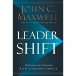 Leadershift: The 11 Essential Changes Every Leader Must Emb