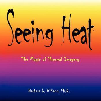 【预订】Seeing Heat: The Magic of Thermal Imagery 预订商品,需要1-3个月发货,非质量问题不接受退换货。