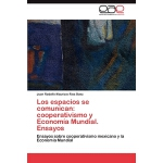 【预订】Los Espacios Se Comunican: Cooperativismo y Economia Mu