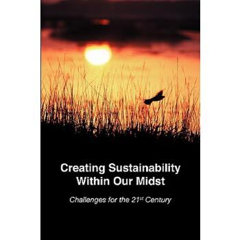 【预订】Creating Sustainability Within Our Midst 预订商品,需要1-3个月发货,非质量问题不接受退换货。