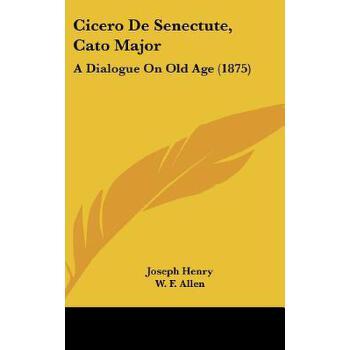 【预订】Cicero de Senectute, Cato Major: A Dialogue on Old Age (1875) 预订商品,需要1-3个月发货,非质量问题不接受退换货。