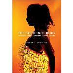 【预订】The Fashioned Body - Fashion, Dress & Social Theory, 2E