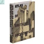 建筑作品集 Atlas of Brutalist Architecture 野兽派建筑集 进口原版图书