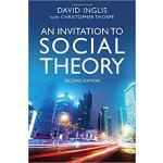 【预订】An Invitation To Social Theory Second Edition 978150950