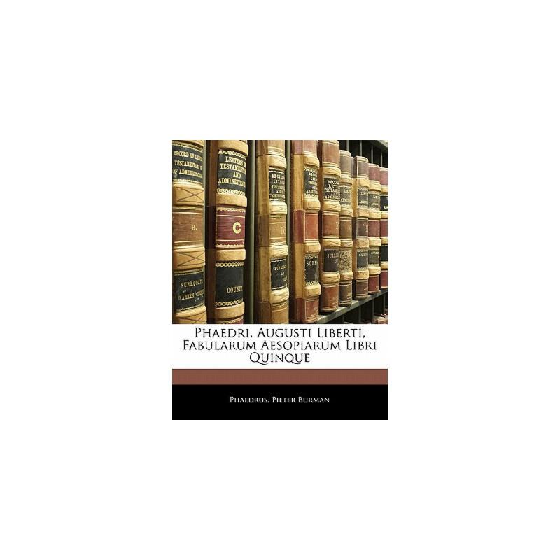 【预订】Phaedri, Augusti Liberti, Fabularum Aesopiarum Libri Quinque 预订商品,需要1-3个月发货,非质量问题不接受退换货。