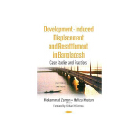 Development-induced Displacement and Resettlement in Bangla
