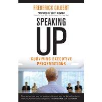 英文原版 向上汇报 Speaking Up: Surviving Executive Presentations