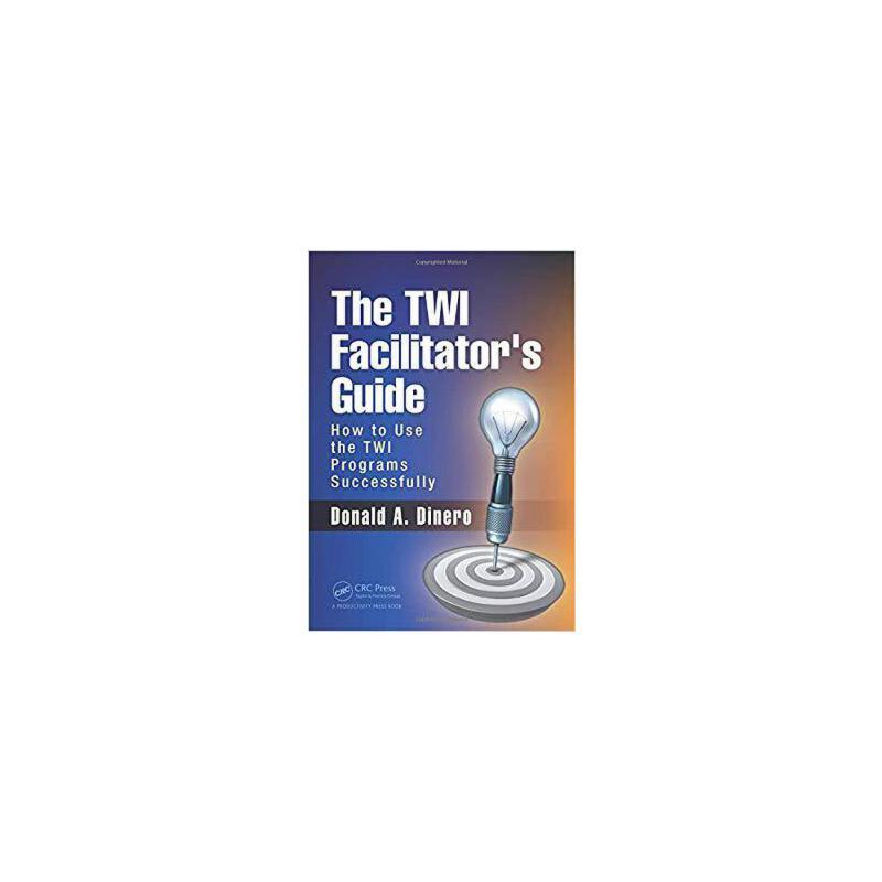 【预订】The TWI Facilitator's Guide 9781498754842 美国库房发货,通常付款后3-5周到货!