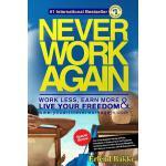 【预订】Never Work Again: Work Less, Earn More, and Live Your F
