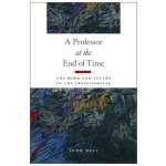 【预订】A Professor at the End of Time 9780813585932