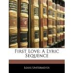 【预订】First Love: A Lyric Sequence
