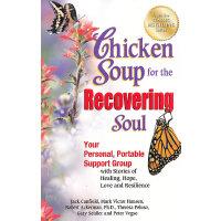Chicken Soup for the Recovering Soul 心灵鸡汤(心灵治愈特辑):如何克服心灵创伤、