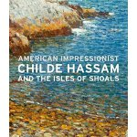 American Impressionist: Childe Hassam and the Isles of Shoa