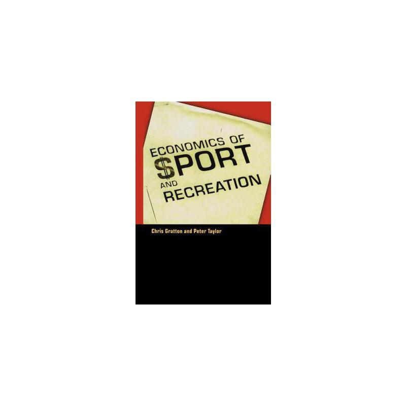 【预订】The Economics of Sport and Recreation: An Economic Analysis 预订商品,需要1-3个月发货,非质量问题不接受退换货。