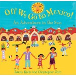 【预订】Off We Go to Mexico!: An Adventure in the Sun