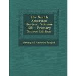 【预订】The North American Review, Volume 108