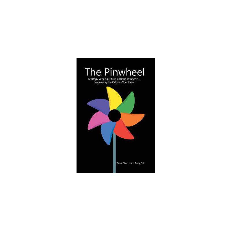 【预订】The Pinwheel: Strategy Versus Culture, and the Winner Is ... Improving the Odds in Your Favor 预订商品,需要1-3个月发货,非质量问题不接受退换货。