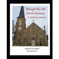 【预订】Through This Old Church Doorway - A Christmas Cantata: