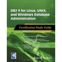 DB2 9 for Linux, UNIX, and Windows Database Administration: