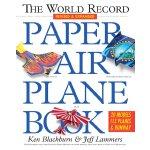 英文原版 世界纪录纸飞机书 The World Record Paper Airplane Book