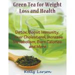 Green Tea for Weight Loss: Detox, Boost Immunity, Lower Cho