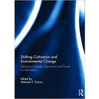 【预订】Shifting Cultivation and Environmental Change 9780415746