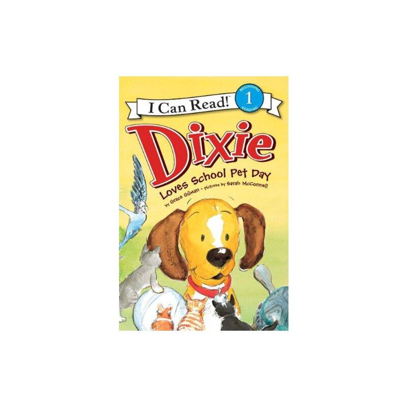 Dixie Loves School Pet Day迪克斯爱校园宠物日(I Can Read,Level 1)ISBN9780061719110
