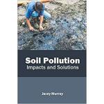 【预订】Soil Pollution: Impacts and Solutions 9781641161862