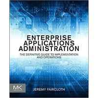 【预订】Enterprise Applications Administration 9780124077737