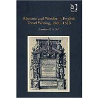 【预订】Rhetoric and Wonder in English Travel Writing, 1560-161