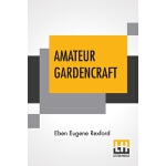 【预订】Amateur Gardencraft: A Book For The Home-Maker And Gard